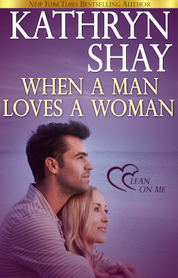 When A Man Loves A Woman (Lean on Me) by Kathryn Shay