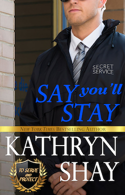 Say You'll Stay by Kathryn Shay