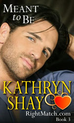 Meant To Be by Kathryn Shay