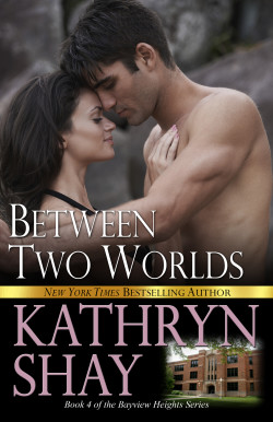 Between Two Worlds by Kathryn Shay