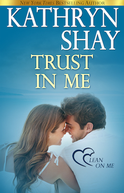 Trust in Me (Lean on Me) by Kathryn Shay