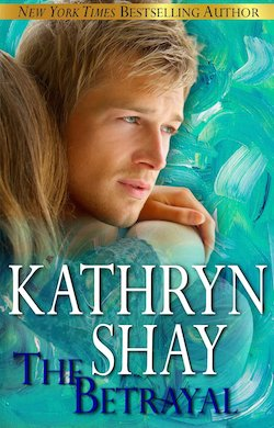 The Betrayal by Kathryn Shay